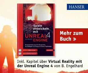 Spiele entwickeln mit Unreal Engine 4 vom Hanser Verlag _ Benedikt Engelhard Inhaber von Cykyria als Co-Autor verfasst umfangreiches Kapitel über Virtual-Reality